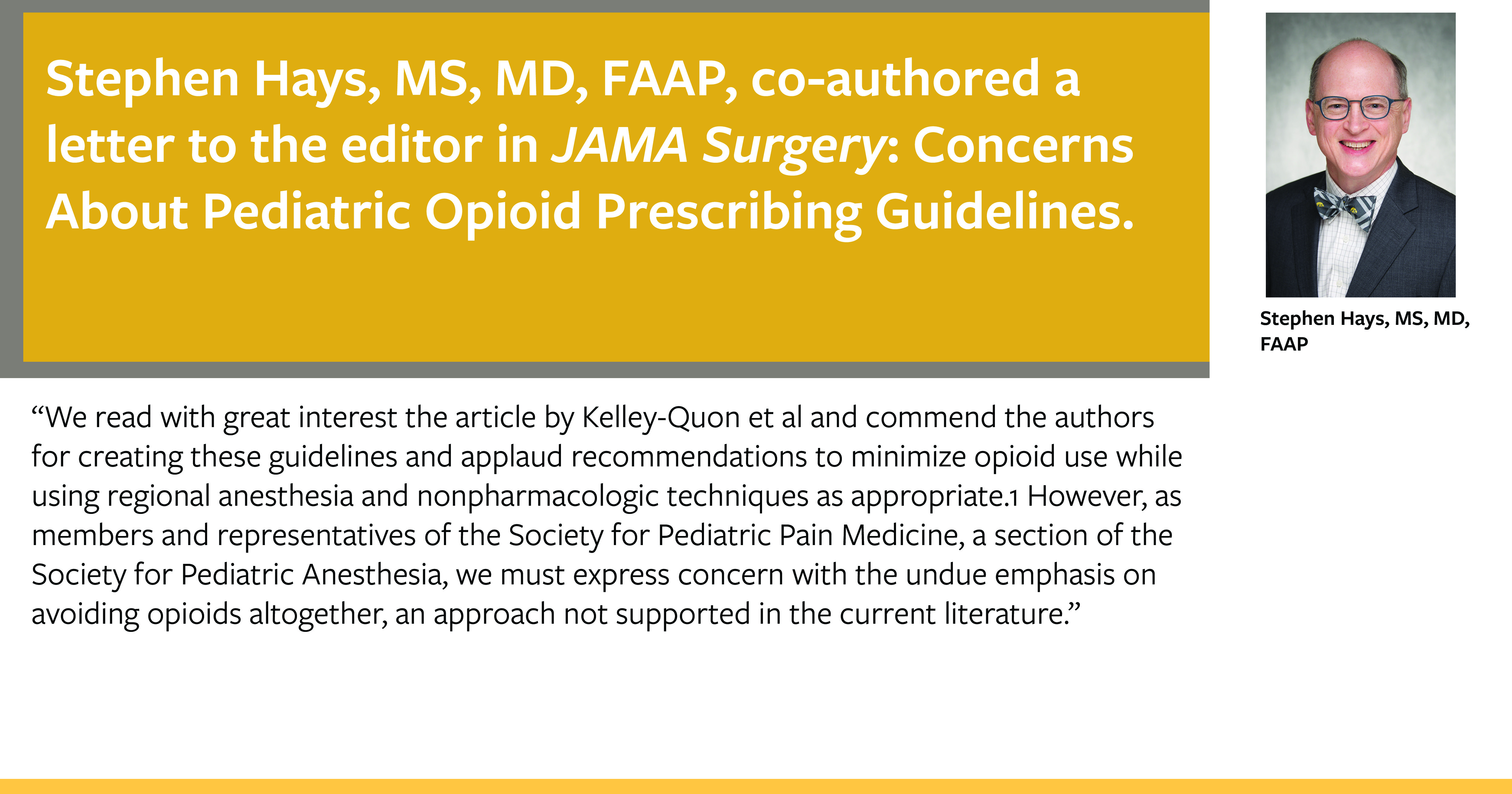 Stephen Hays, MD, FAAP, co-authored editorial expressing concern about recommendations to avoid opioid use for pediatric patients