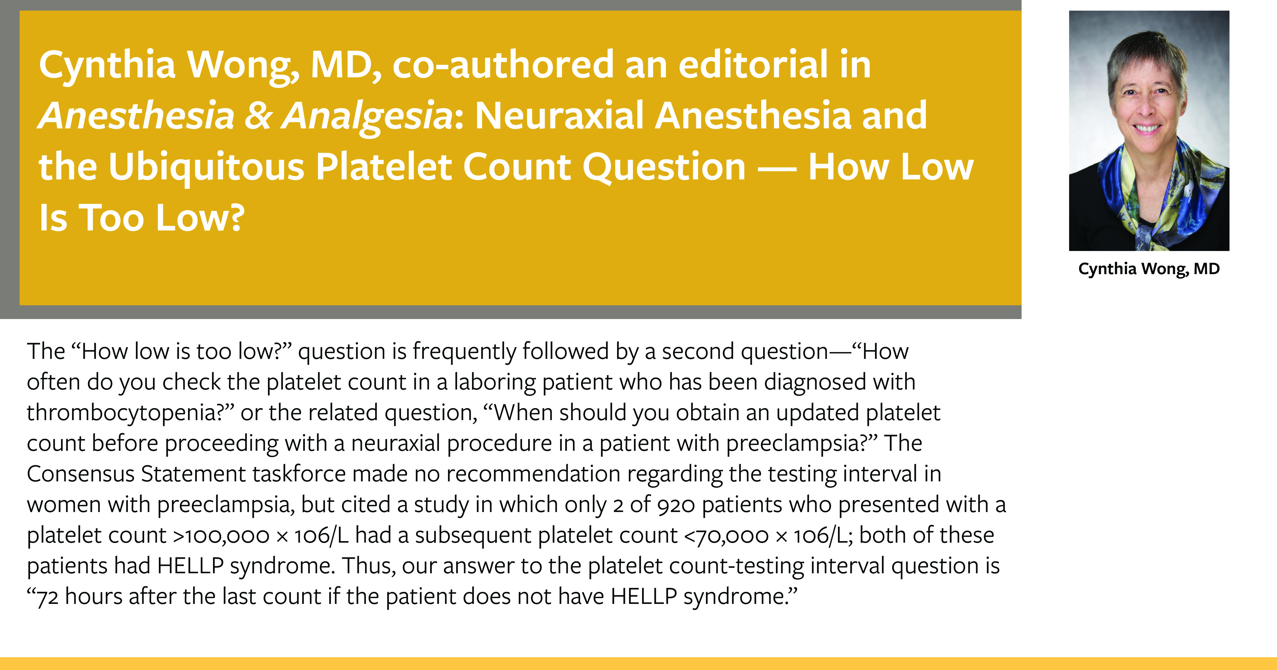 Cynthia Wong, MD, co-authored an editorial regarding neuraxial anesthesia and platelet count