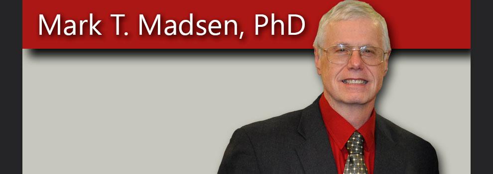 Mark T. Madsen, PhD