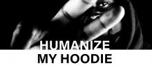 Humanize My Hoodie promotional image